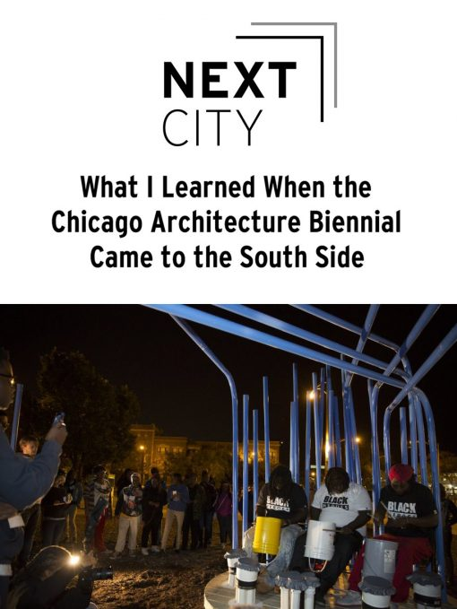 What I Learned When the Chicago Architecture Biennial Came to the South Side